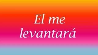 Música Cristiana - Él Me Levantará (Vídeo de Letras)