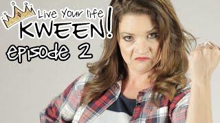 Live Your Life Kween! Ep. 2