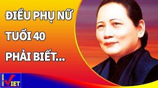 ✅ Phụ nữ tuổi 40 Sống Vui Vẻ Từng Ngày nếu sớm biết điều này - Góc Nhìn Việt