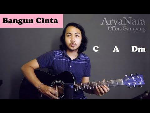 Chord Gampang (Bangun Cinta - 3 COMPOSERS) by Arya Nara (Tutorial Gitar) Untuk Pemula