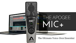 The Apogee MIC+  The Ultimate Voice-Over Essential