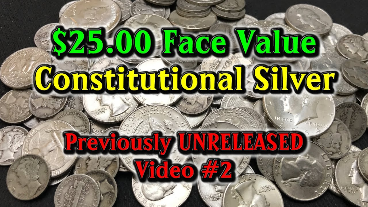 $25.00 of Constitutional Silver, That's 17.88 ozt of Silver Bullion...Previously Unreleased Video #2
