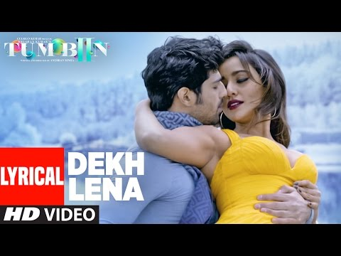 Thumbnail: DEKH LENA Full Song with Lyrics | Tum Bin 2 | Arijit, Tulsi Kumar | Neha Sharma, Aditya, Aashim