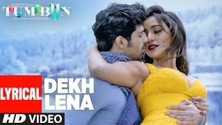 dekh lena full song with lyrics tum bin 2 arijit tulsi kumar neha sharma aditya aashim