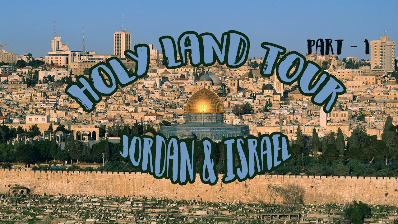Israel Holy Land Tour Youtube