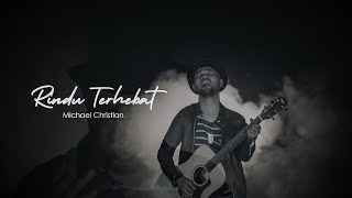 Michael Christian Rindu Terhebat MP3