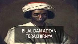 ADZAN TERAKHIR BILAL. SUBHAN ALLAH