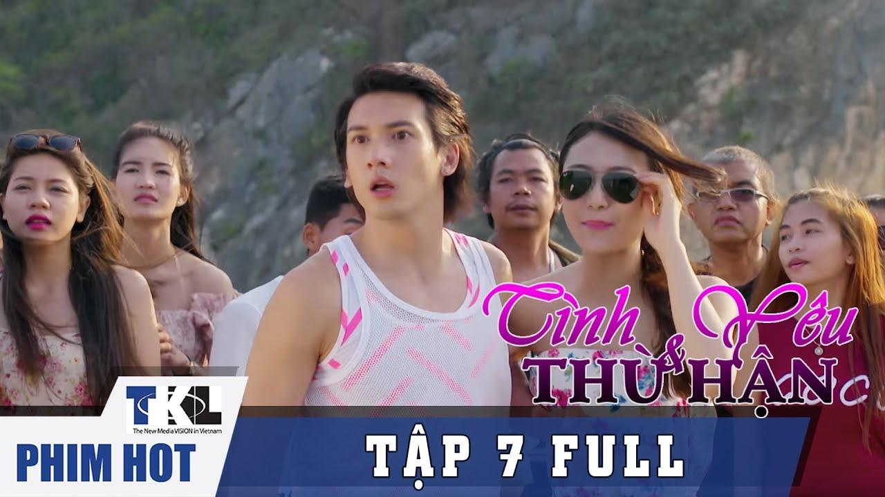 image TÌNH YÊU VÀ THÙ HẬN - Tập 7 | Phim Trung Quốc Thái Lan Lồng Tiếng