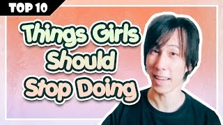 Top 10 Things Girls Should Stop Doing