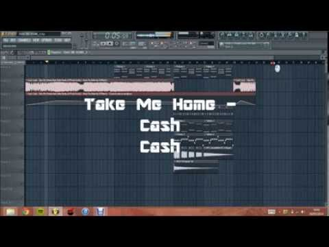 FL Studio Remake: Cash Cash - Take Me Home feat. Bebe Rexha