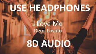 Demi Lovato - I Love Me ( 8D Audio ) 🎧