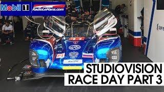 Mobil 1 Radio Le Mans Studio Vision - Race Day Part 3