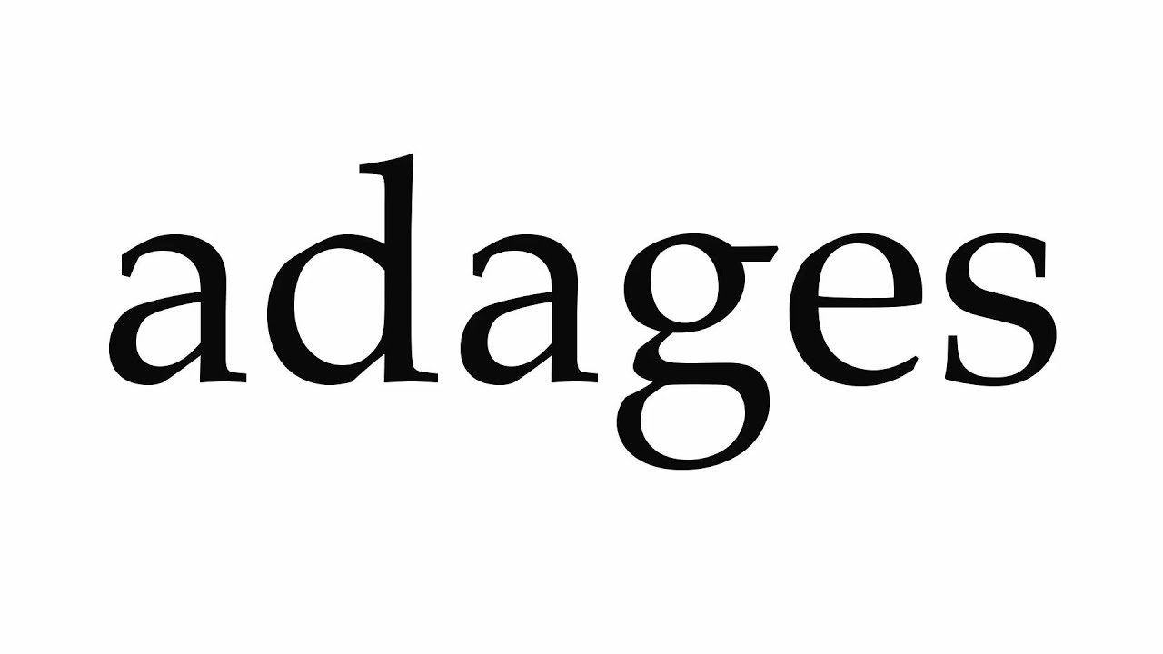 How to Pronounce adages - YouTube