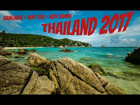Thailand 2017 – – –  Bangkok – Koh Tao – Koh Samui – – –