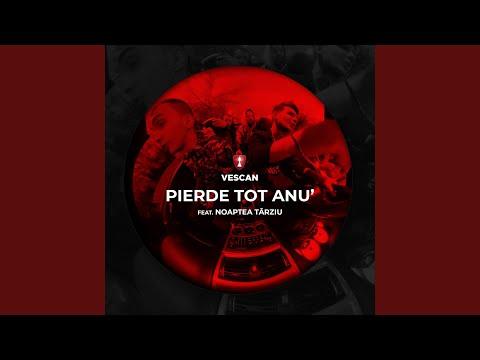 Pierde Tot Anu' (feat. Noaptea Tarziu)