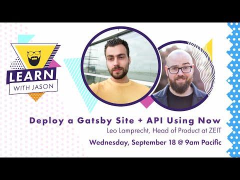 Deploy A Gatsby Site + API Using ZEIT Now (with Leo Lamprecht) — Learn With Jason