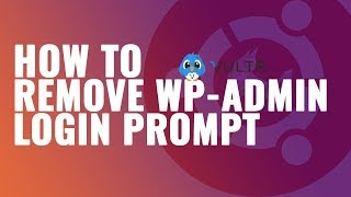 [3.73 MB] How to Remove Wp-Admin Login Prompt (Vultr Tutorial)