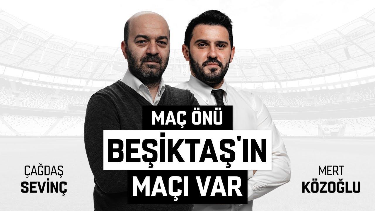 Beşiktaş'ın Maçı Var (Beşiktaş - Kasımpaşa)