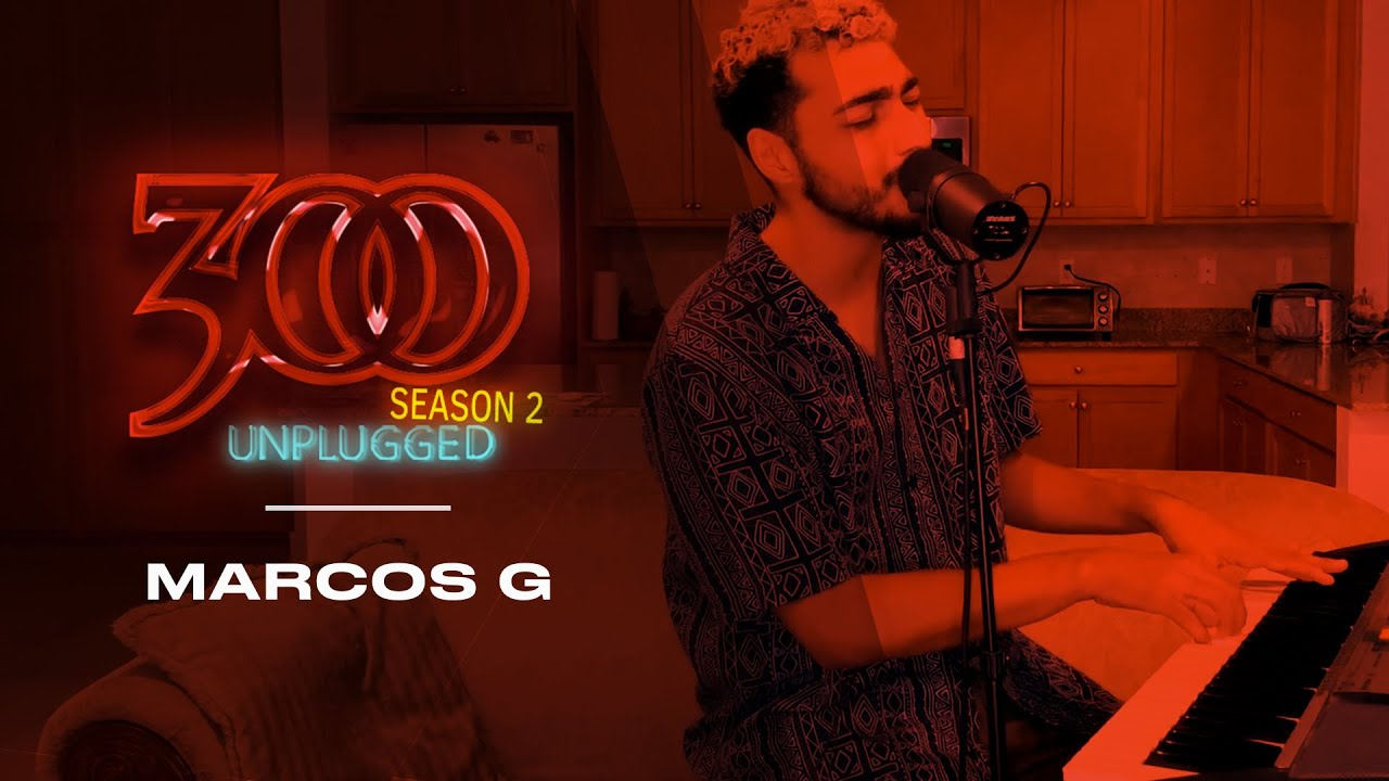 300 UNPLUGGED feat. Marcos G [Season 2]
