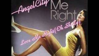 Watch Angel City Love Me Right video