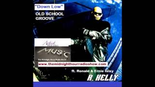 R  Kelly ft  Ronald & Ernie Isley Down Low  Old School Groove The Midnight Hour Radio Show Screenwor