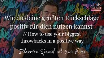 Wie du deine größten Rückschläge positiv für dich nutzen kannst – Interview Special mit Lewis Howes