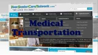 What is Medical Transportation? Medical Transportation Video by Your Senior Care Network