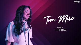 Download lagu Tum Mile - Unplugged Cover | Trishita | Pritam | Emraan Hashmi | Soha Ali Khan
