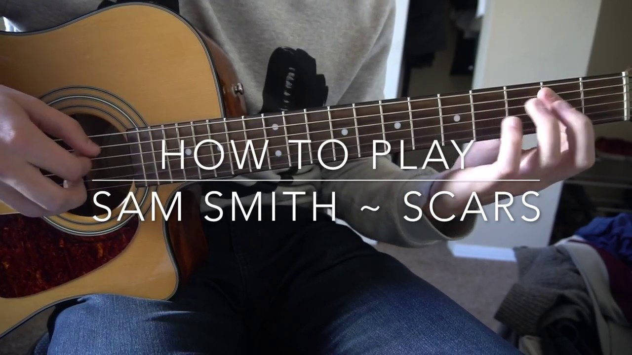 How To Play Scars By Sam Smith Youtube
