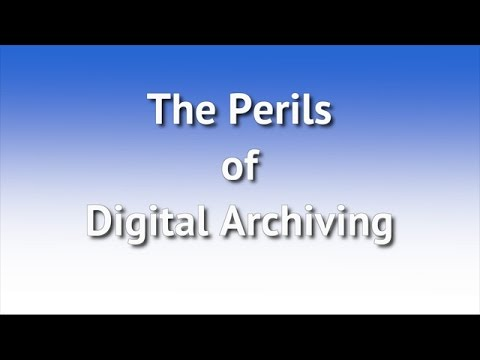 The Perils of Digital Archiving - YouTube