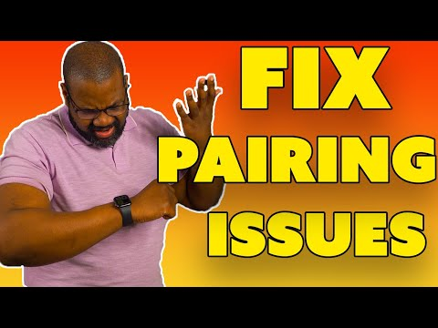 How To Fix My Apple Watch Won't Pair With My IPhone [Solved]