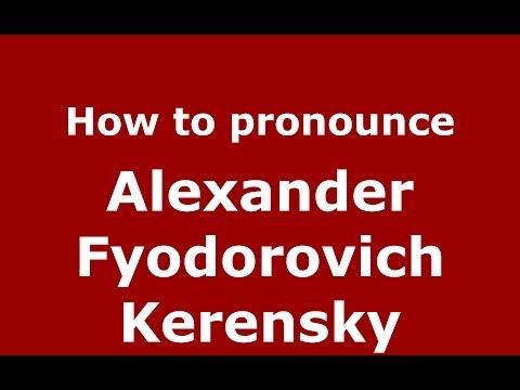How to pronounce Alexander Fyodorovich Kerensky (Russian/Russia) - PronounceNames.com