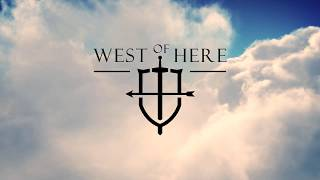 West of Here - If Wishes Were Horses (Official Lyric Video)