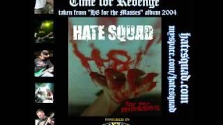 HATE SQUAD - Time for Revenge (H8 for the masses - album 2004)