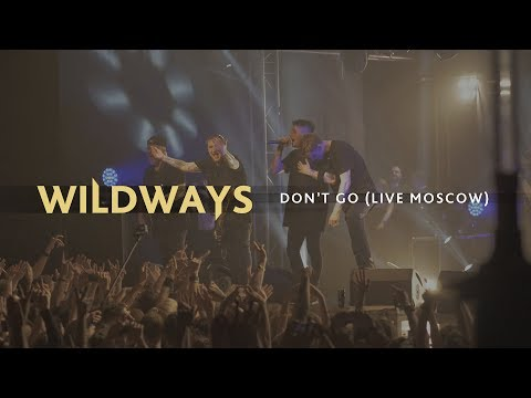 WILDWAYS - Don't Go (Live Moscow)