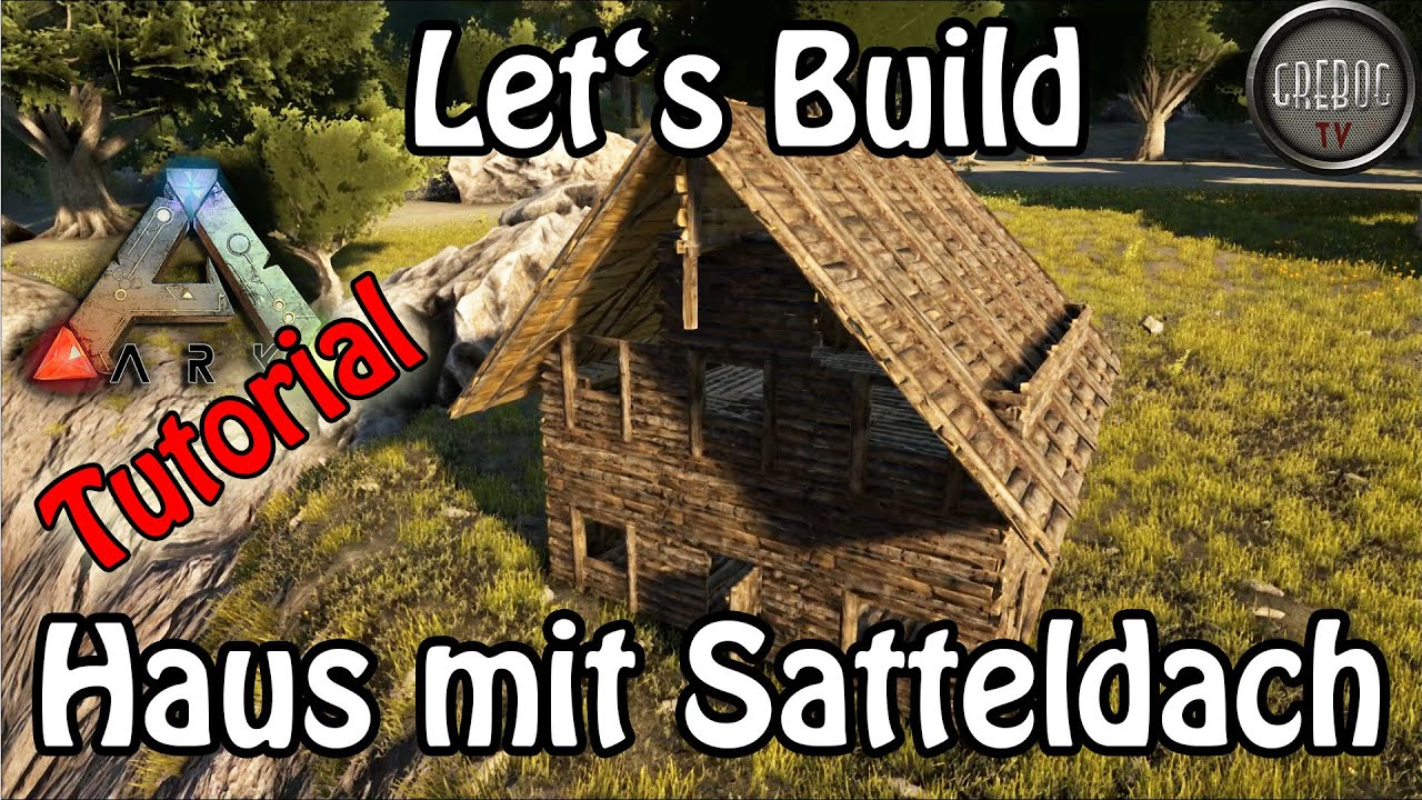 ARK: Survival Evolved - Let\'s Build: Haus mit Satteldach (schräges ...