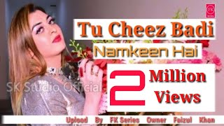 Tu Cheez Badi Namkin Hai |Upload By FK Series|  Faizul Khan | 2020 song video HD 1080 kbps