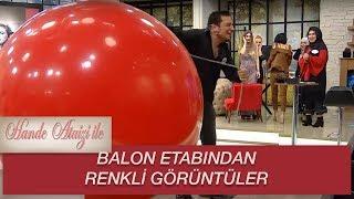 Hande Ataizi ile Yarışalım   BALON ETABINDAN RENKLİ GÖRÜNTÜLER