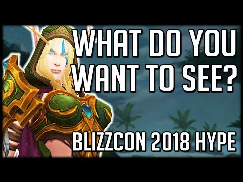 What Do YOU Want From BlizzCon 2018? | WoW Battle for Azeroth