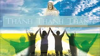 Bộ Lễ Dân Tộc - 3. Thánh Thánh Thánh - Lm. Vũ Thái Hoà