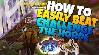 How To EASILY BEAT Challenge The Horde | Fortnite Save The World