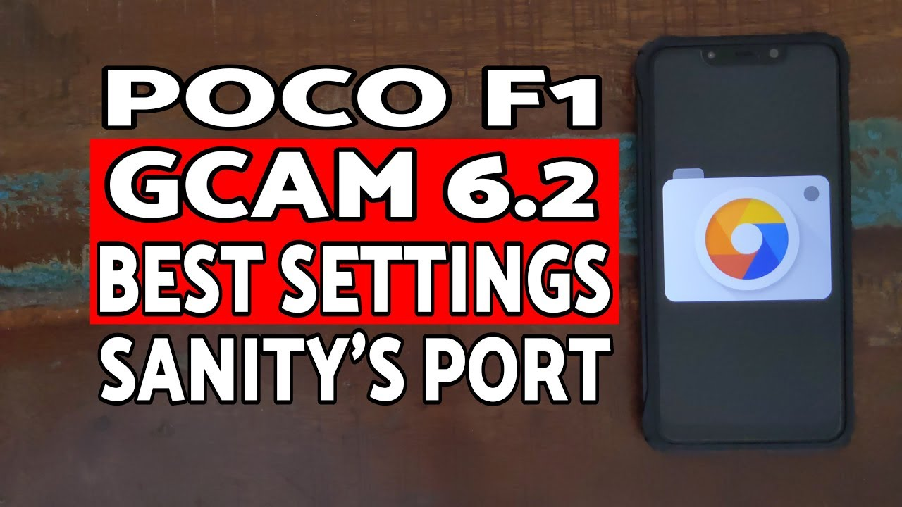 Poco F1 Best Gcam 6 2 Settings | Poco F1 Google Camera 6 2 Best Settings