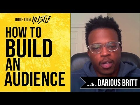 How to Build an Audience with Darious Britt   Indie Film Hustle