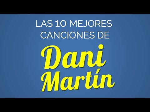 Las 10 mejores canciones de DANI MARTÍN