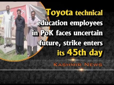 Toyota Technical Education employees in PoK faces uncertain future, strike  enters its 45th day