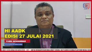 HI AADK I Edisi 27 Julai 2021
