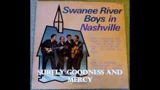 Surely Goodness and Mercy   The Swanee River Boys