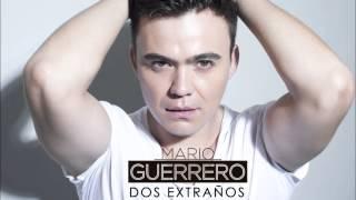 Mario Guerrero - Dos Extraños (Audio)