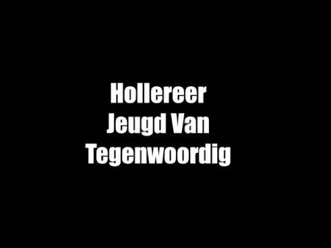 De Jeugd Van Tegenwoordig - Hollereer Lyrics