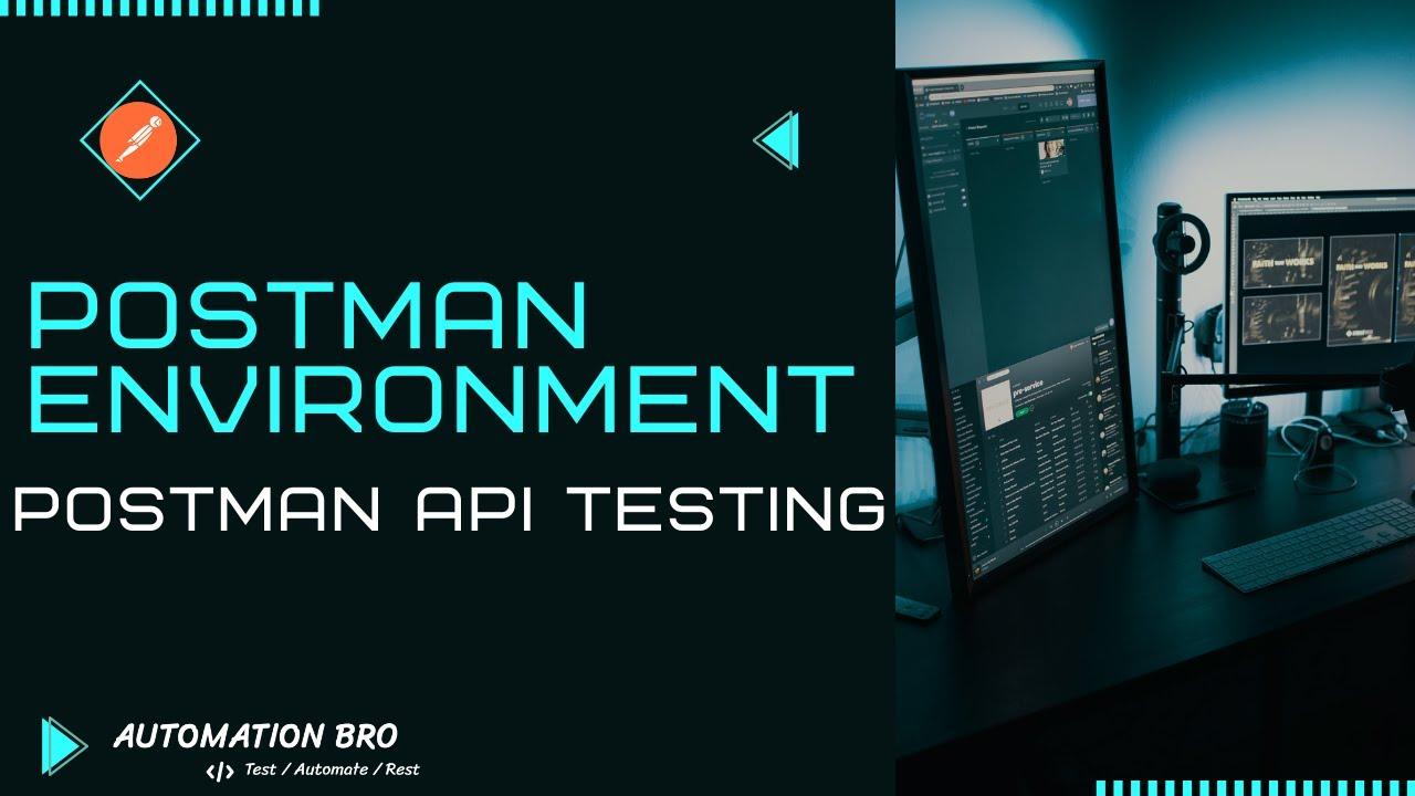 Postman Environments   Postman API Testing